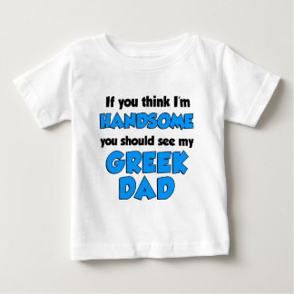 I'm Handsome Greek Dad Baby T-Shirt