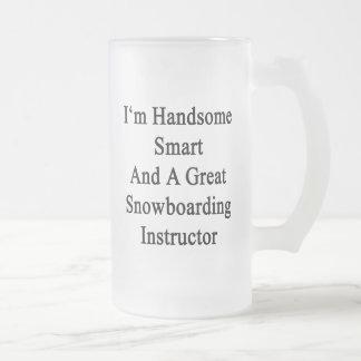 I'm Handsome Smart And A Great Snowboarding Instru Beer Mug