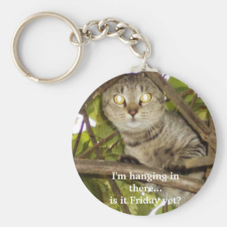 I'm hanging in there...is it Friday yet? Basic Round Button Keychain
