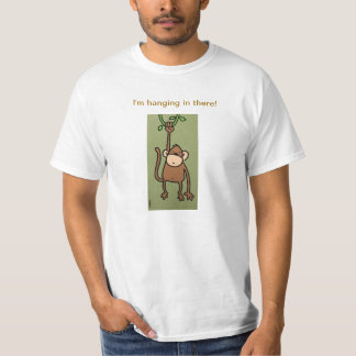 I'm hanging in there! tees