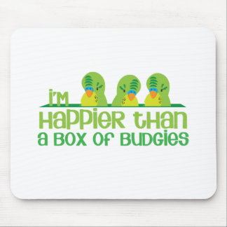 I'm happier than a box of budgies New Zealand Mousemats
