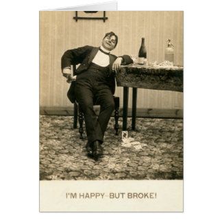 I'm Happy - But Broke! Comic Humor Vintage Card