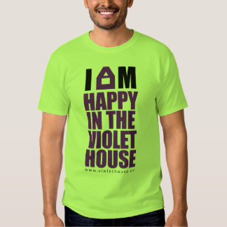 I'm happy in the violet house T-Shirt