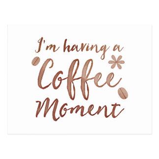 im having a coffee moment postcard
