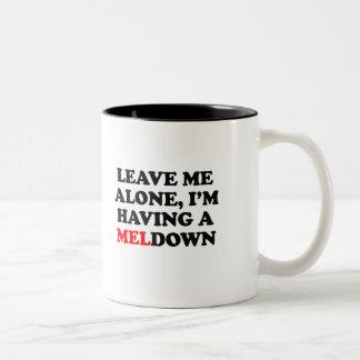 I'm  having a MELdown Two-Tone Coffee Mug