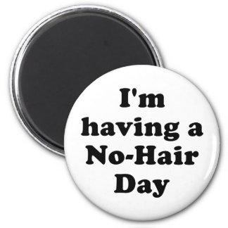 Im Having a No Hair Day Magnet