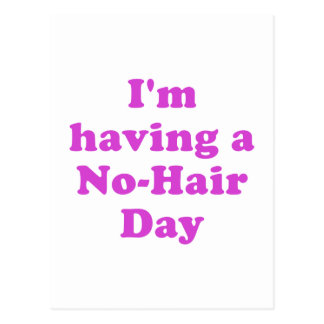 Im Having a No Hair Day Postcard