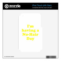 Im Having a No Hair Day Skin For iPod Touch 4G