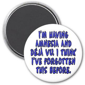I'm having amnesia and deja vu... 3 inch round magnet