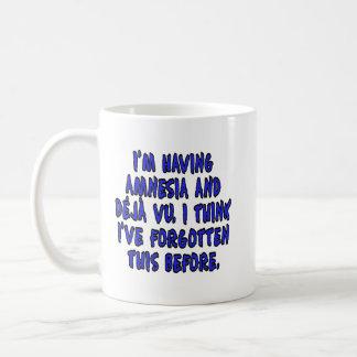 I'm having amnesia and deja vu... coffee mug