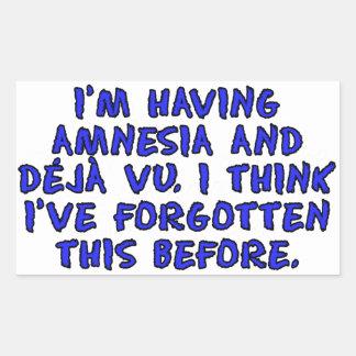 I'm having amnesia and deja vu... rectangular sticker