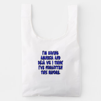 I'm having amnesia and deja vu... reusable bag