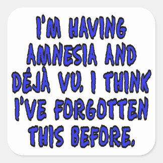I'm having amnesia and deja vu... square sticker