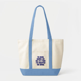 I'm having amnesia and deja vu... tote bag