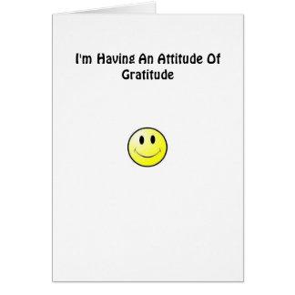 I'm Having An Attitude Of Gratitude Card