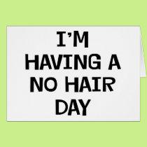 I'm Having No Hair Card