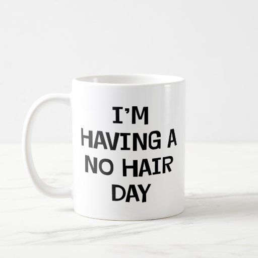 I'm Having No Hair Coffee Mugs