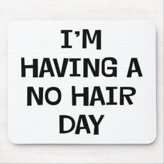 I'm Having No Hair Mouse Pad