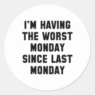 I'm Having The Worst Monday Classic Round Sticker