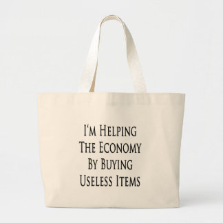 I'm Helping The Economy By Buying Useless Items Jumbo Tote Bag