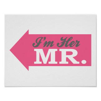 I'm Her Mr. (Hot Pink Arrow) Posters