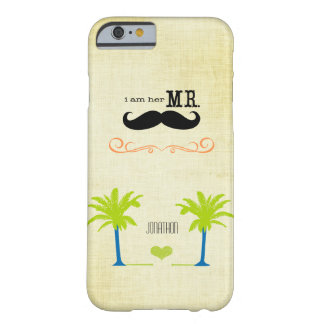 I'm Her Mr. Mustache Groom Beach Palm Tree Barely There iPhone 6 Case