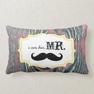 I'm Her Mr. Old Wood Mauve Mustache Pillow