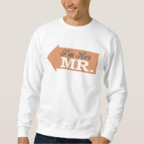 I'm Her Mr. (Orange Arrow) Sweatshirt