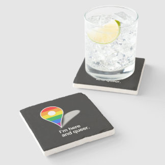 I'm here and queer stone beverage coaster