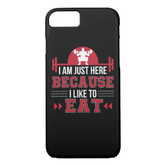 Im Here Because I Like Eat Funny Workout iPhone 8/7 Case