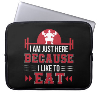 Im Here Because I Like Eat Funny Workout Laptop Sleeve