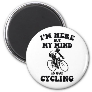 I'm here but my mind is out cycling magnet