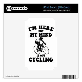 I'm here but my mind is out cycling skin for iPod touch 4G