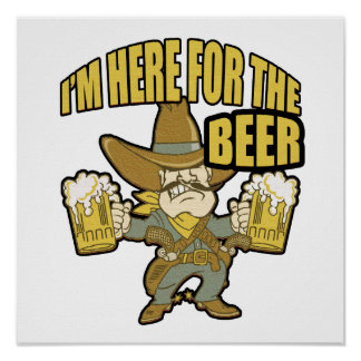 Im Here For The Beer Funny Drinking Gift Poster