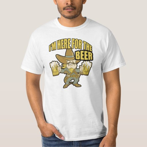 Im Here For The Beer Funny Drinking Gift T Shirts