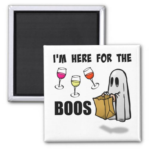 I'm Here for the Boos Funny Halloween Ghost 2-inch Square Magnet