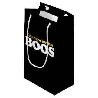 I'm here for the BOOS Small Gift Bag
