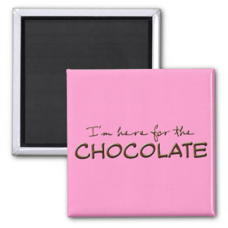 I'm here for the chocolate 2 inch square magnet