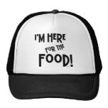 I'm Here for the Food! Trucker Hat