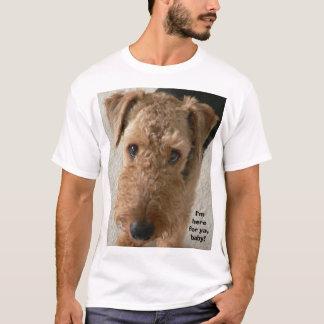 I'm here for ya, baby! T-Shirt