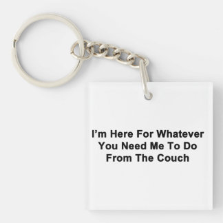 I'm Here For You Keychain