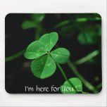 I'm here for You.... Mouse Mat