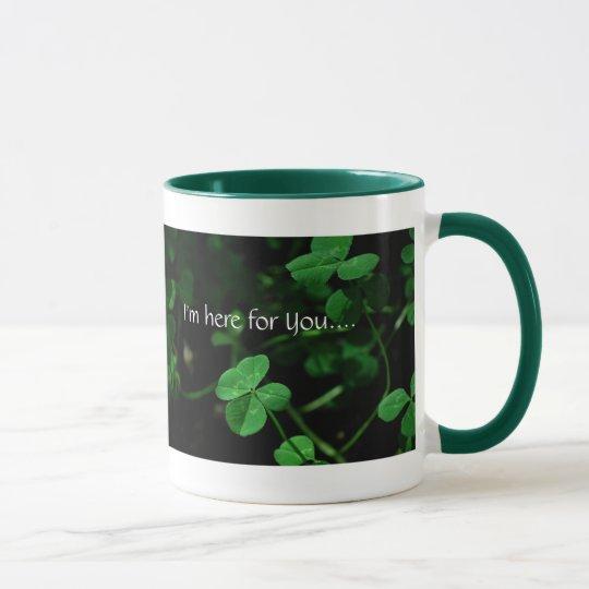 I'm here for You.... Mug