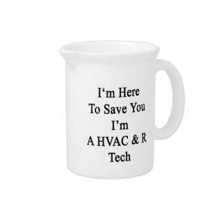 I'm Here To Save You I'm A HVAC R Tech Beverage Pitchers