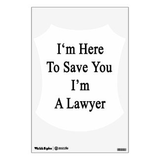 I'm Here To Save You I'm A Lawyer Wall Skins