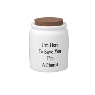I'm Here To Save You I'm A Pianist Candy Jar