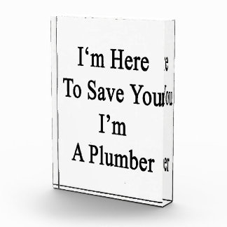 I'm Here To Save You I'm A Plumber Awards