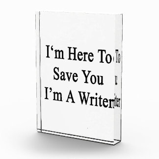 I'm Here To Save You I'm A Writer Awards
