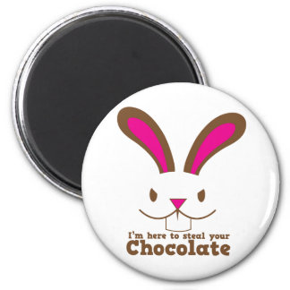 I'm here to steal your CHOCOLATE 2 Inch Round Magnet