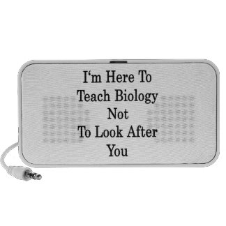 I'm Here To Teach Biology Not To Look After You Mp3 Speakers
